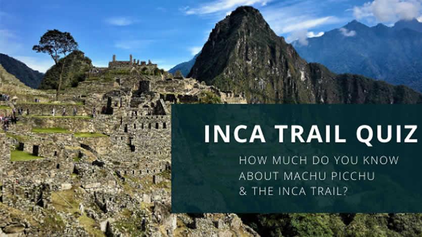 Inca Trail Quiz
