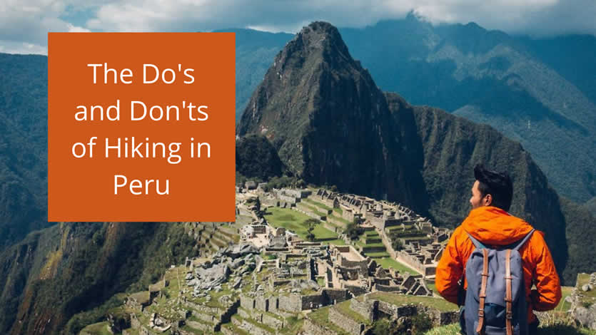 6 Do's and Don'ts of Hiking in Peru